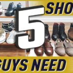 The Five Types of Shoes Every Man Should Own