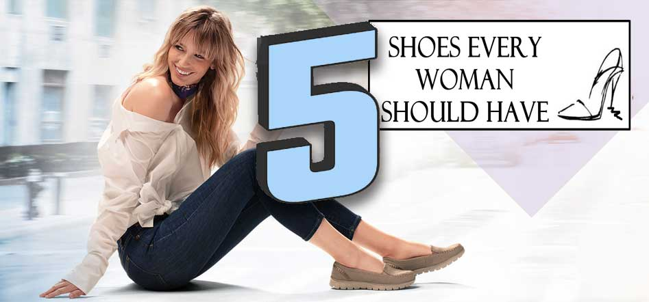 Five Essential Shoes Every Woman Should Own